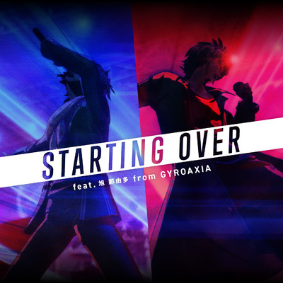 STARTING OVER feat.旭 那由多 from GYROAXIA/Argonavis feat. 旭 那由多 from GYROAXIA