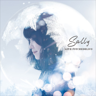 Sally/LOVE PSYCHEDELICO