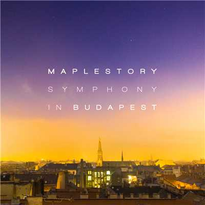 Maplestory Symphony in Budapest (Original Game Soundtrack)/Asteria & Eunto