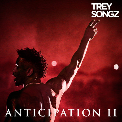 アルバム/Anticipation II/Trey Songz