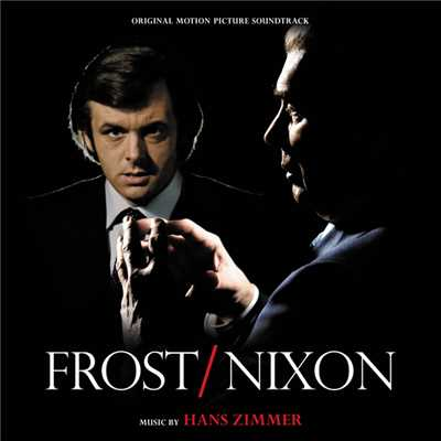 アルバム/Frost/Nixon (Original Motion Picture Soundtrack)/Hans Zimmer