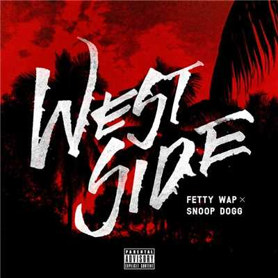 シングル/Westside (feat. Snoop Dogg)/Fetty Wap