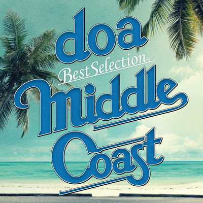 "アルバム/doa Best Selection ""MIDDLE COAST""/doa"