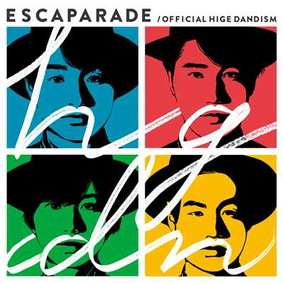 シングル/ESCAPADE/Official髭男dism