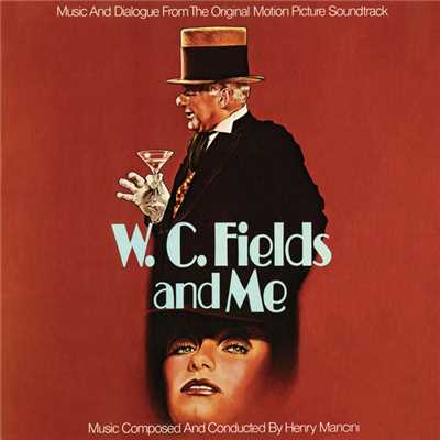 アルバム/W.C. Fields And Me (Original Motion Picture Soundtrack)/Henry Mancini