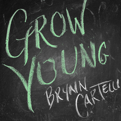 シングル/Grow Young (Version 1)/Brynn Cartelli