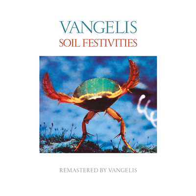 アルバム/Soil Festivities (Remastered)/Vangelis