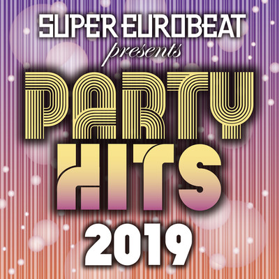アルバム/SUPER EUROBEAT presents PARTY HITS 2019/Various Artists