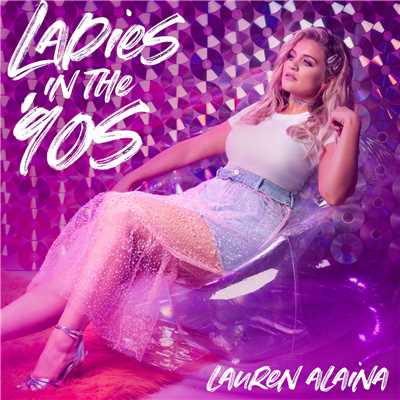 シングル/Ladies In The '90s/Lauren Alaina