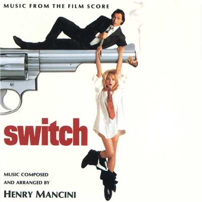 アルバム/Switch (Music From The Film Score)/Henry Mancini