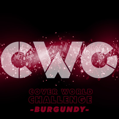 アルバム/CWC [COVER WORLD CHALLENGE] -BURGUNDY-/Various Artists