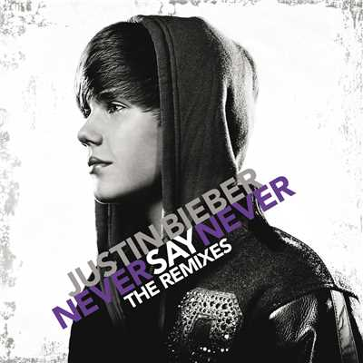 アルバム/Never Say Never - The Remixes (Japan)/Justin Bieber