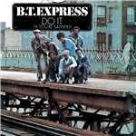 Do It ('Til You're Satisfied)/B.T. EXPRESS