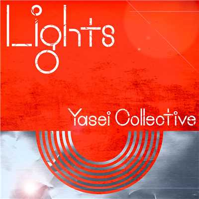 アルバム/Lights/Yasei Collective