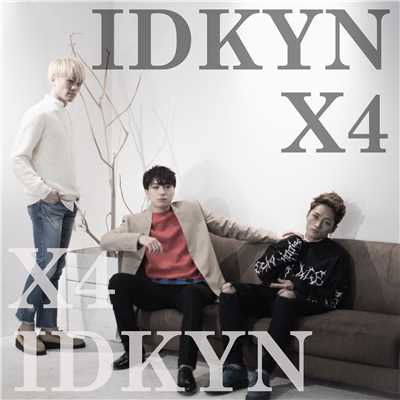アルバム/IDKYN (I don't know your name)/X4