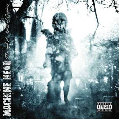 アルバム/Through The Ashes Of Empires/Machine Head