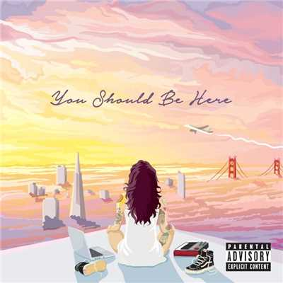 アルバム/You Should Be Here/Kehlani