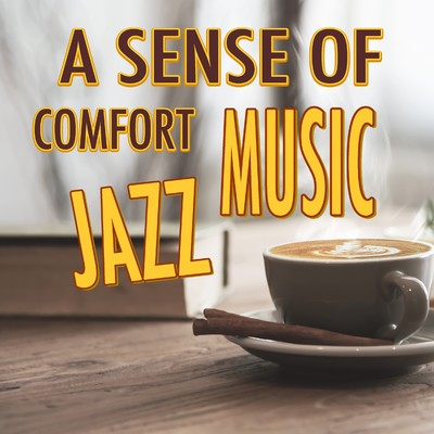 アルバム/A SENSE OF COMFORT JAZZ MUSIC/Various Artists