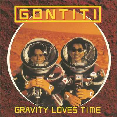 アルバム/Gravity loves Time/GONTITI