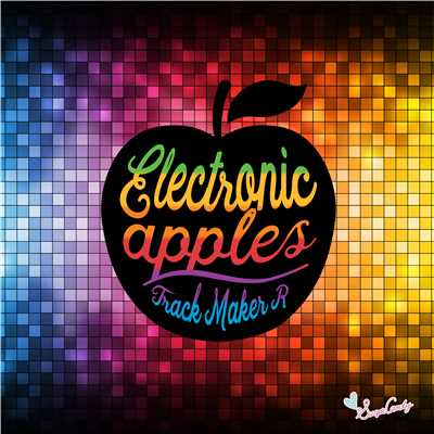 アルバム/Electronic apples/Track Maker R