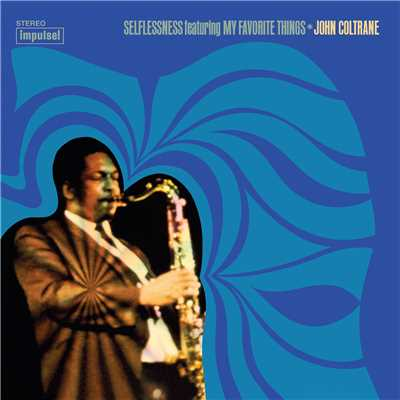 ハイレゾアルバム/Selflessness Featuring My Favorite Things/John Coltrane
