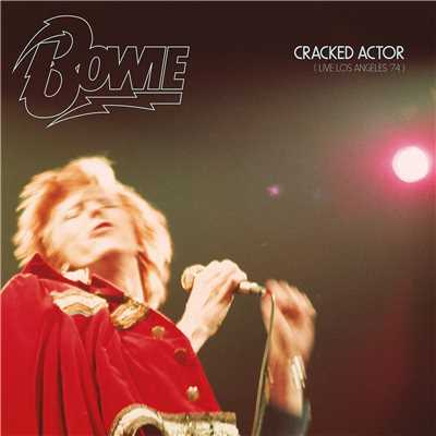 アルバム/Cracked Actor (Live) [Los Angeles '74]/David Bowie
