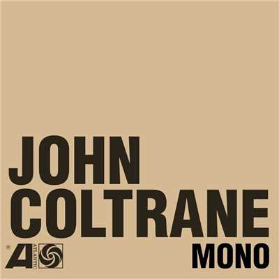 アルバム/The Atlantic Years In Mono/John Coltrane