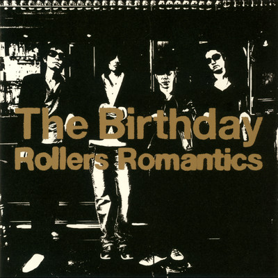 ハイレゾアルバム/Rollers Romantics/The Birthday