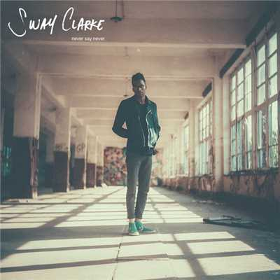 シングル/Never Say Never/Sway Clarke