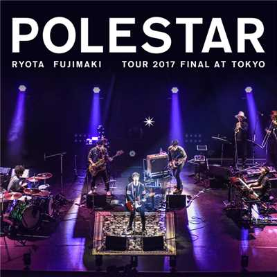 シングル/another story (Polestar Tour 2017 Final at Tokyo)/藤巻 亮太