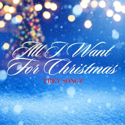 シングル/All I Want for Christmas (Single Version)/Trey Songz