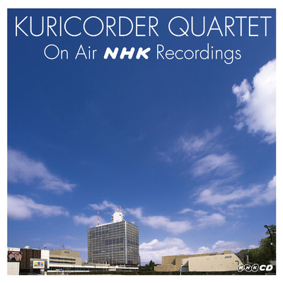 アルバム/KURICORDER QUARTET ON AIR NHK RECORDINGS/栗コーダーカルテット