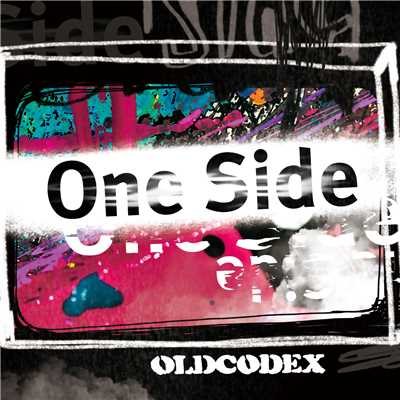 着うた®/One Side/OLDCODEX