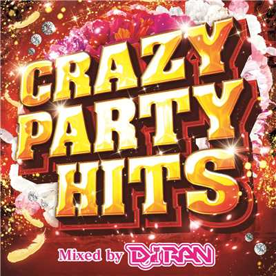 アルバム/CRAZY PARTY HITS Mixed by DJ RAN/PARTY HITS PROJECT
