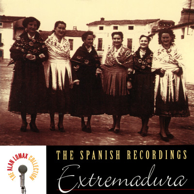 アルバム/The Spanish Recordings: Extremadura - The Alan Lomax Collection/Various Artists