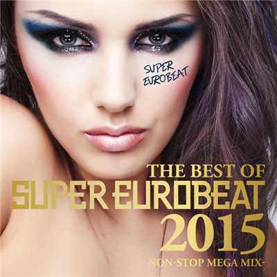 アルバム/THE BEST OF SUPER EUROBEAT 2015 -NON STOP MEGA MIX-/Various Artists