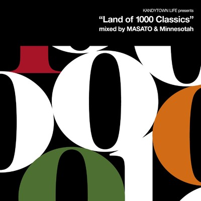 "アルバム/KANDYTOWN LIFE Presents ""Land of 1000 Classics"" (Mixed by MASATO and Minnesotah)/KANDYTOWN"