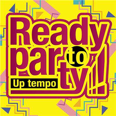 アルバム/Ready to Party!!! -Up tempo-/PARTY HITS PROJECT