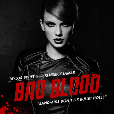 シングル/Bad Blood (featuring Kendrick Lamar)/Taylor Swift