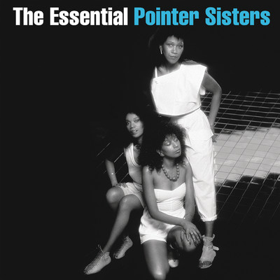 アルバム/The Essential Pointer Sisters/The Pointer Sisters