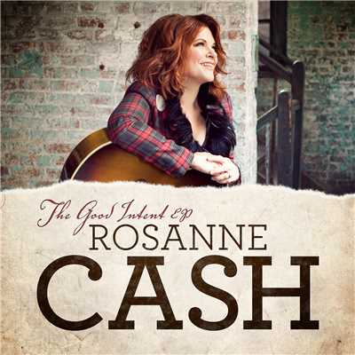 アルバム/The Good Intent EP/Rosanne Cash
