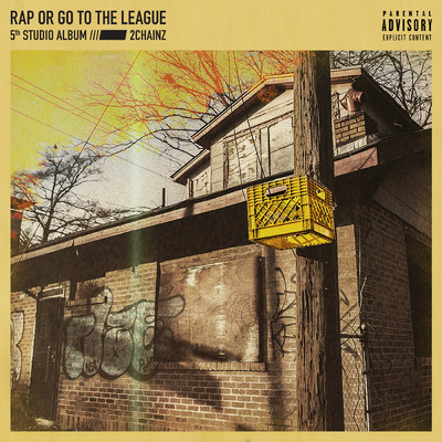 ハイレゾアルバム/Rap Or Go To The League/2 Chainz