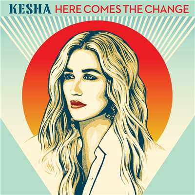 シングル/Here Comes The Change (From the Motion Picture 'On The Basis of Sex')/Ke$ha