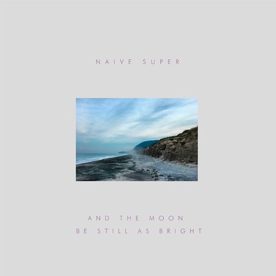 シングル/And The Moon Be Still As Bright/Naive Super