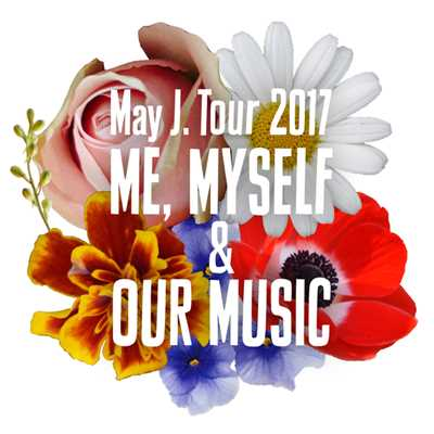 "アルバム/Tour 2017 〜ME, MYSELF & OUR MUSIC〜 ""Futuristic""@人見記念講堂 2017.7.30/May J."