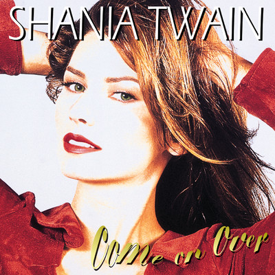 アルバム/Come On Over/Shania Twain