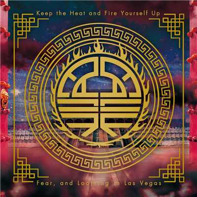 シングル/Keep the Heat and Fire Yourself Up (TV Size Edit)/Fear, and Loathing in Las Vegas