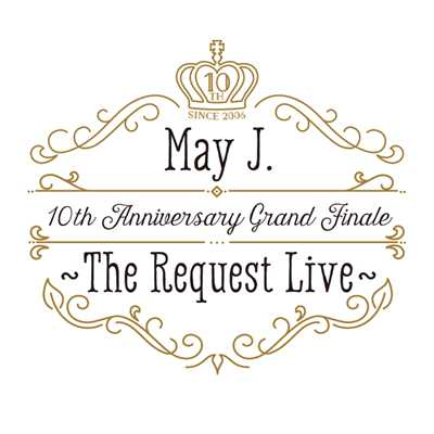 ハイレゾアルバム/10th Anniversary Grand Finale 〜The Request Live〜 @オーチャードホール 2016.10.9/May J.