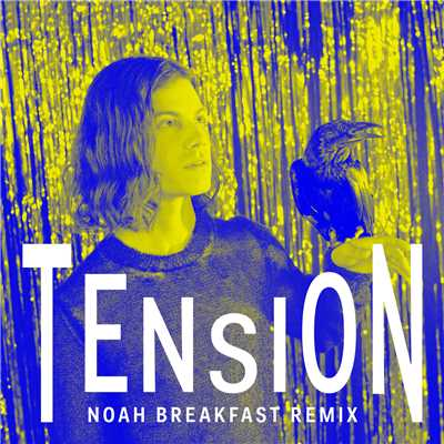 シングル/Tension (Noah Breakfast Remix)/BORNS