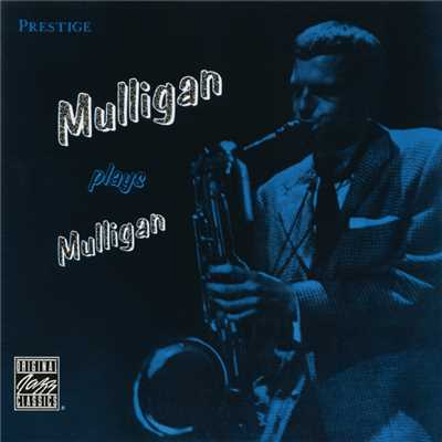 アルバム/Mulligan Plays Mulligan/Gerry Mulligan